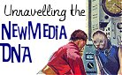 Unravelling the New Media DNA