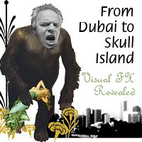 from Dubai to Skull Island